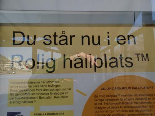 Rolig = lugn hållplats???? Så kul har man i Strömstad!